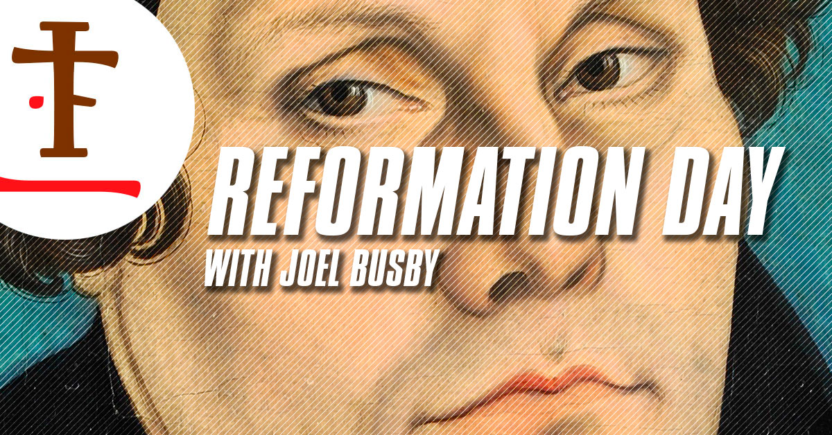 Joel Busby and Reformation Day